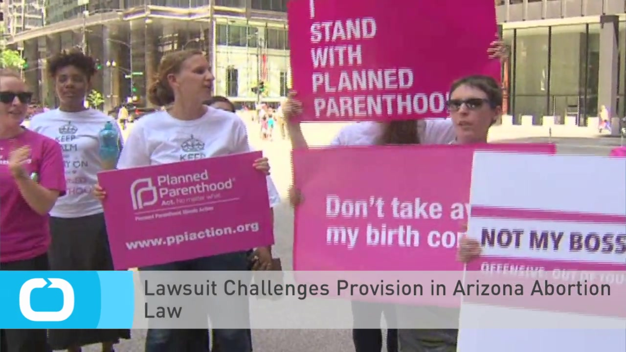 Lawsuit Challenges Provision in Arizona Abortion Law