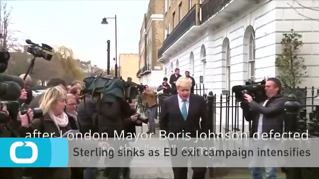 Sterling Sinks as EU Exit Campaign Intensifies