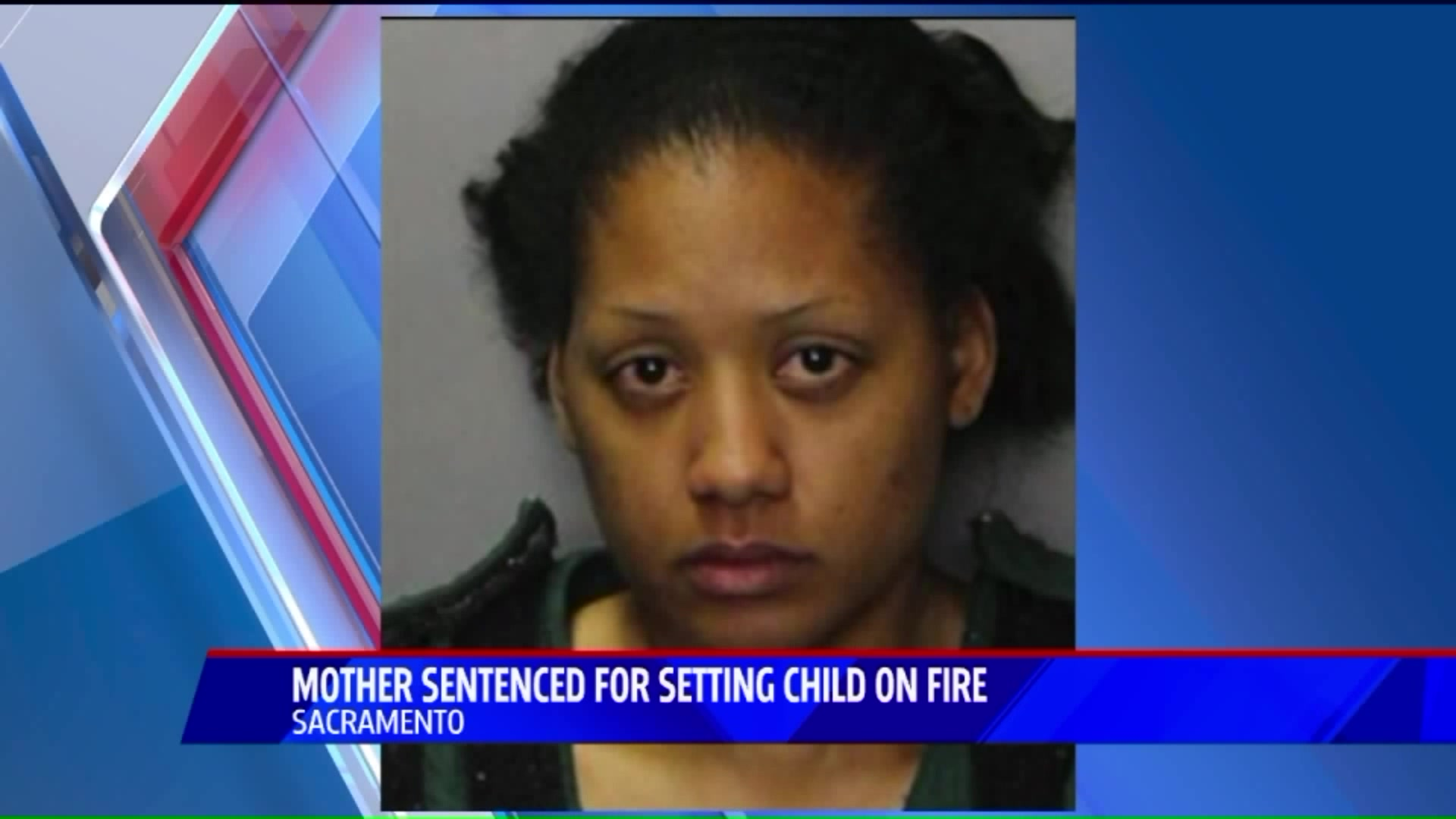 Mother Convicted of Setting Daughter on Fire Sentenced