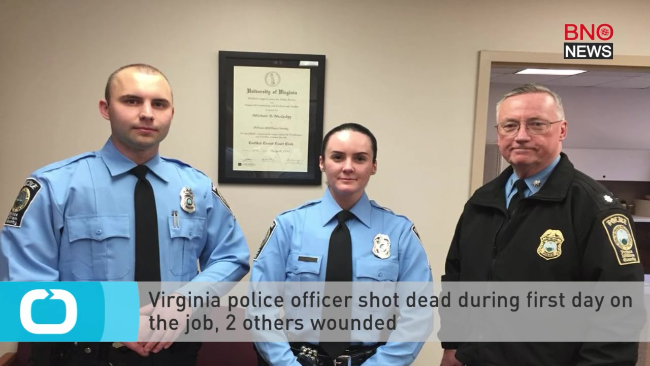 rookie police officer killed on first day two others shot in virginia police officer shot dead during first day on the job