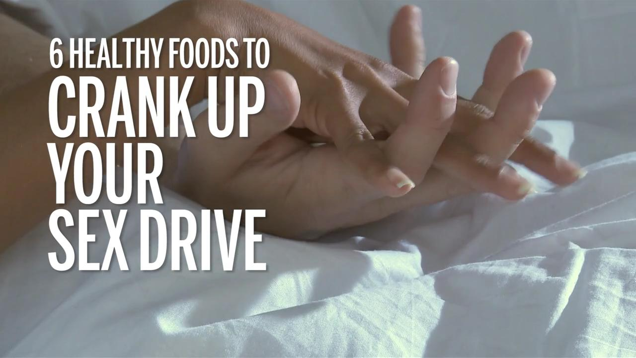 6 Healthy Foods to Crank Up Your Sex Drive