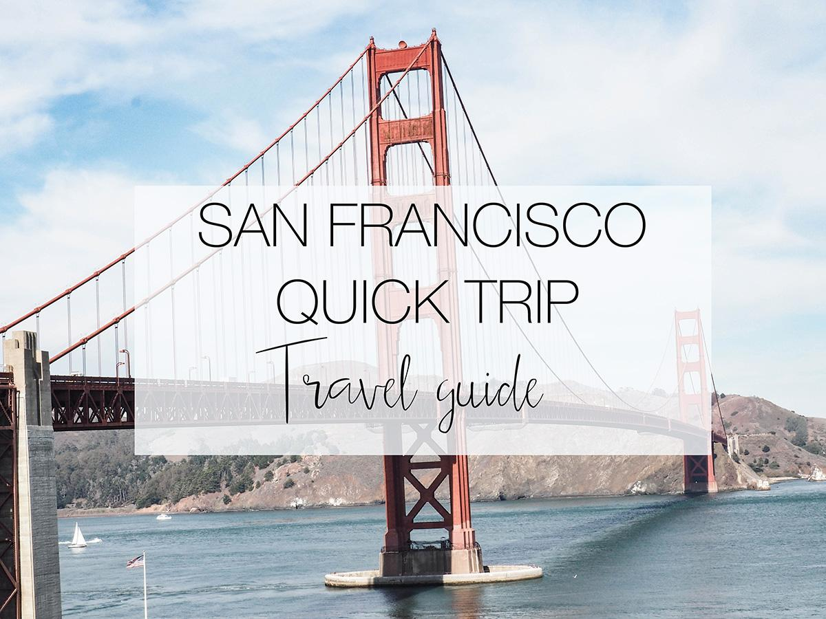 San Francisco Quick Trip Travel Guide