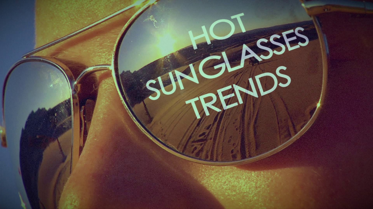 Hot Sunglasses Trends for the Summer