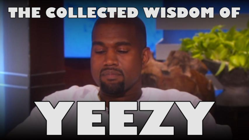 The Collected Wisdom Of Yeezy