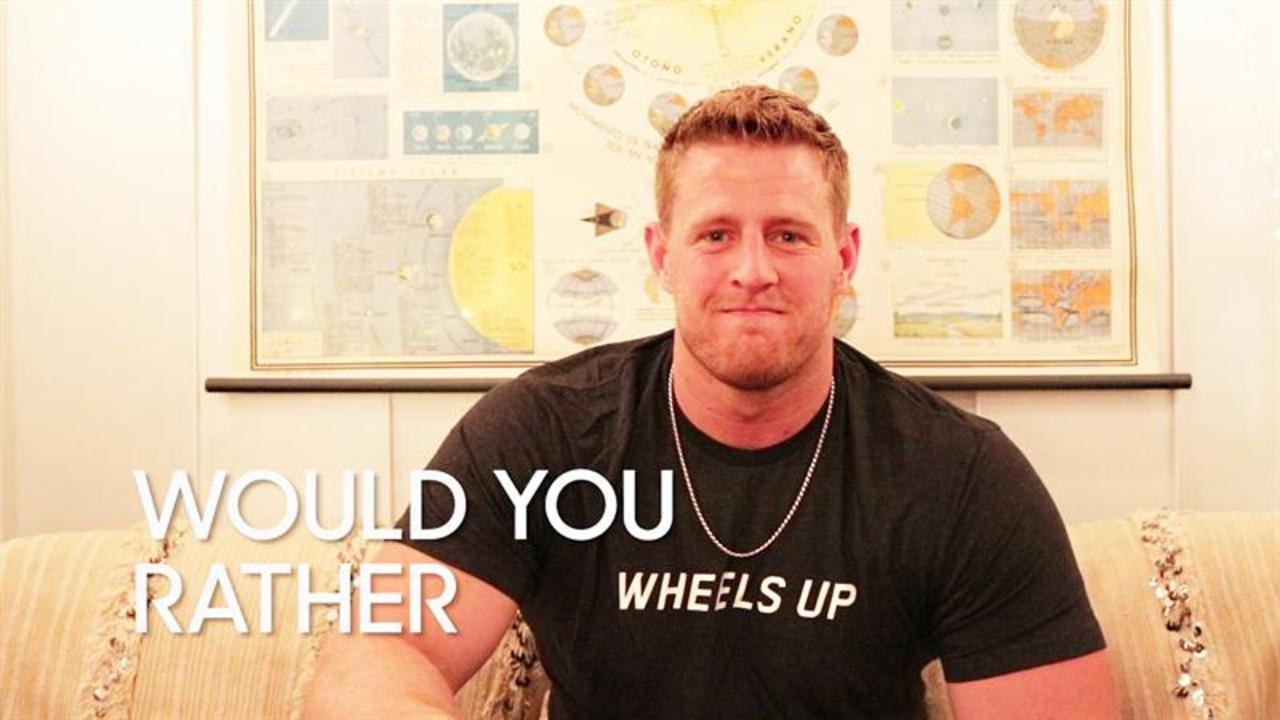 Would You Rather: J.J. Watt