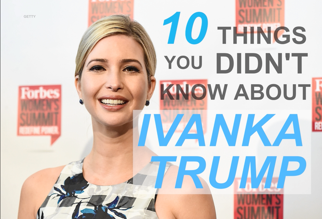 10 things you didn't know about Ivanka Trump