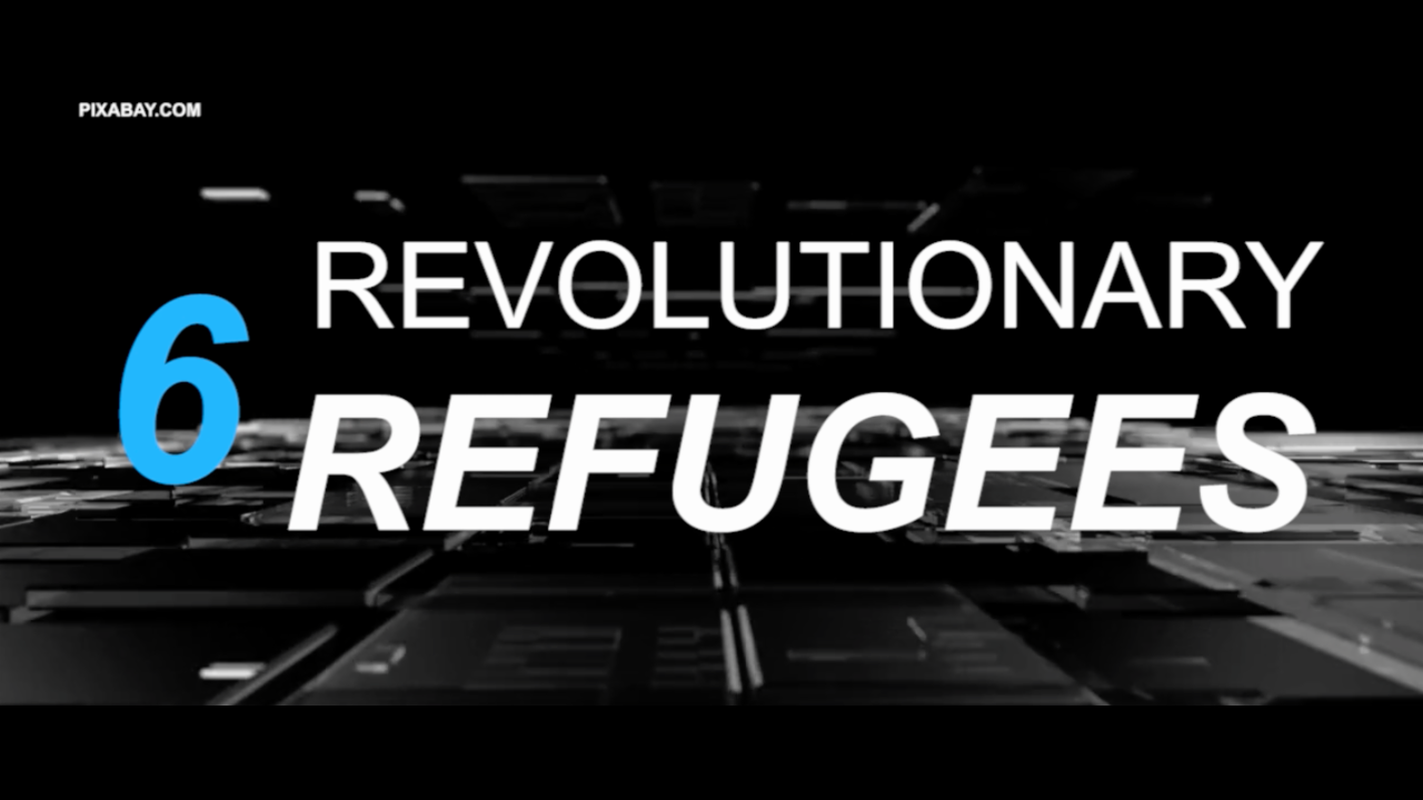 6 revolutionary refugees