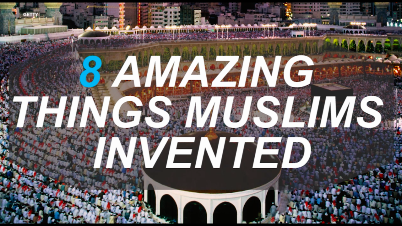 Eight amazing inventions we wouldn't have without Muslims