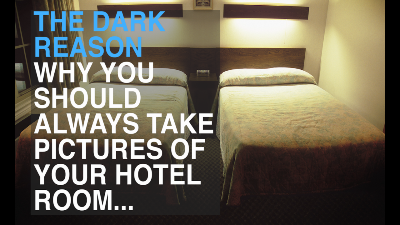 The dark reason you should always take pictures of your hotel room