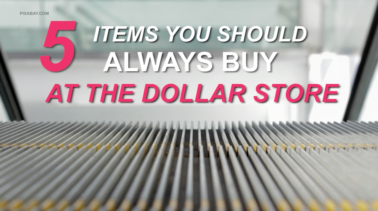 5 items you should always buy at the dollar store