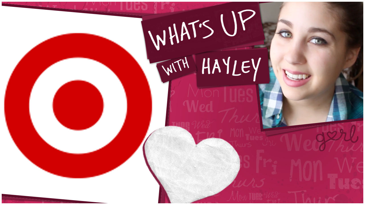 'What's Up With Hayley': My Crush on Target