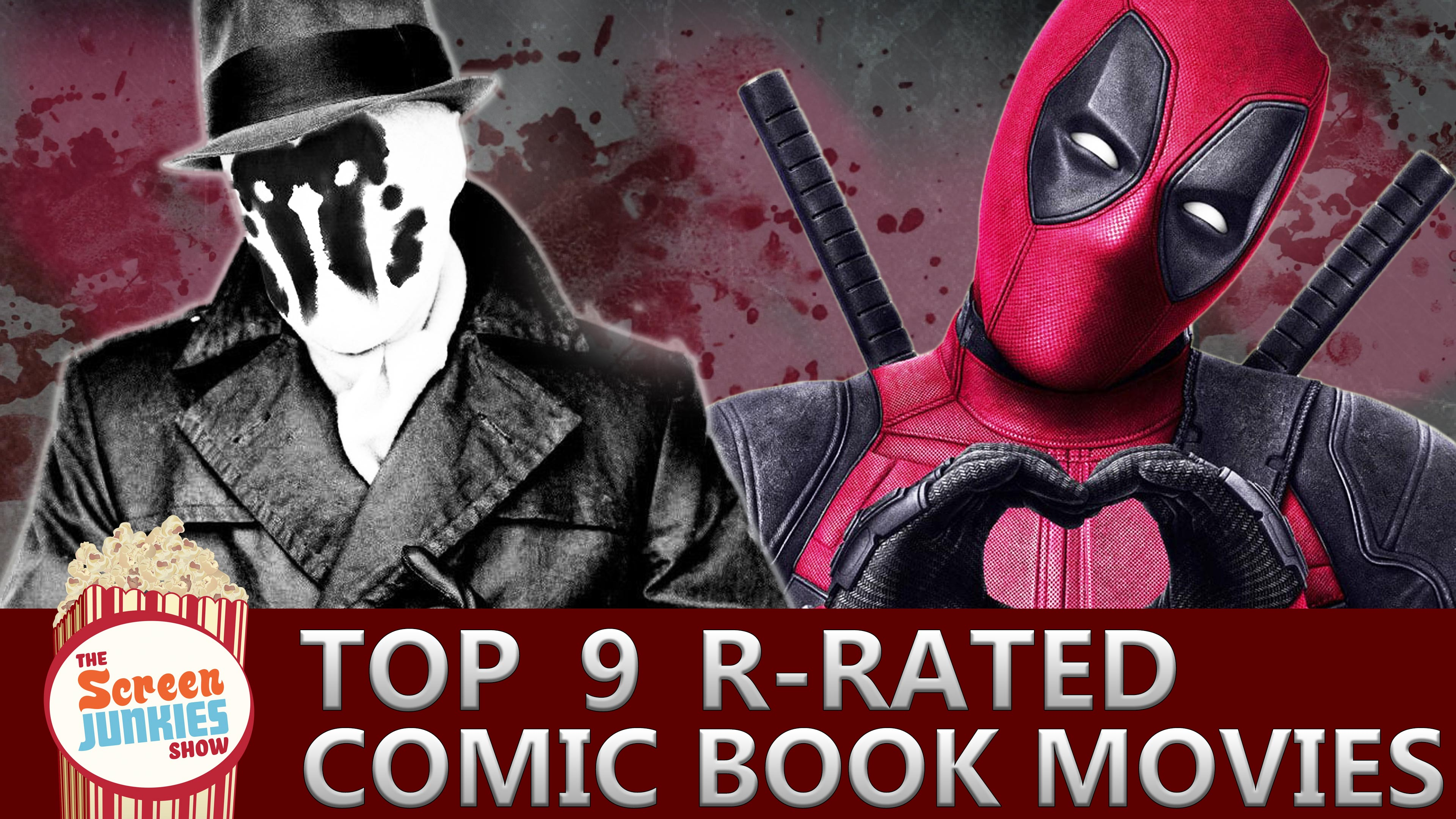 Top 9 R-Rated Comic Book Movies