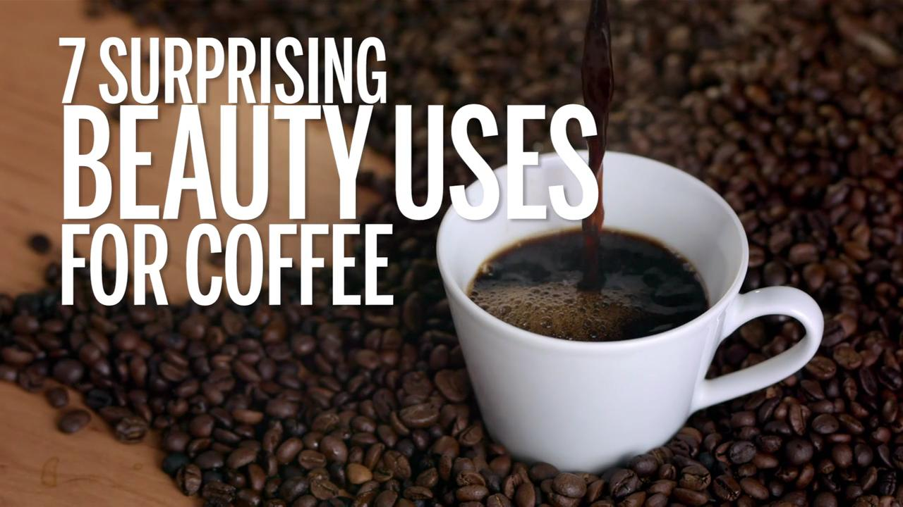 7 Surprising Beauty Uses for Coffee