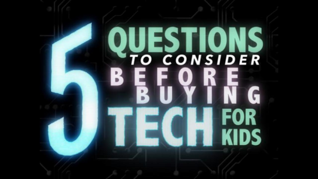 5 Questions to Consider Before Buying Tech for Your Kid