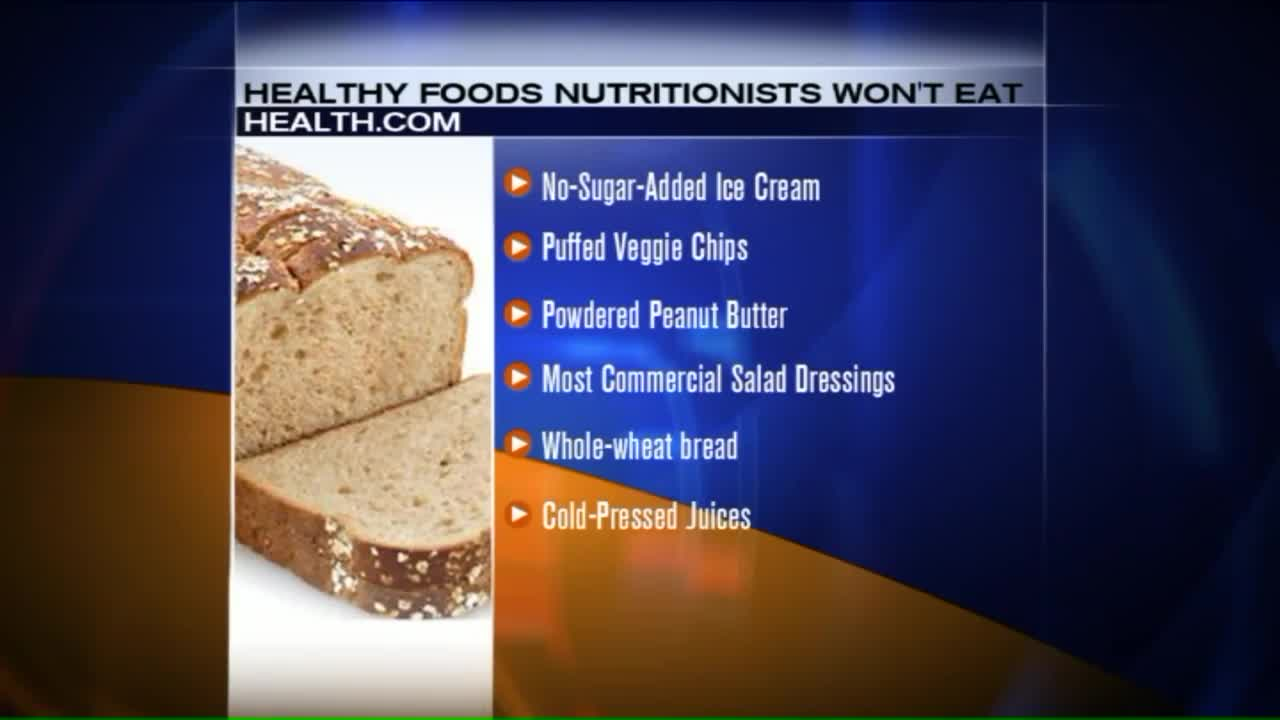 6 'Healthy' Foods Nutritionists Won't Eat