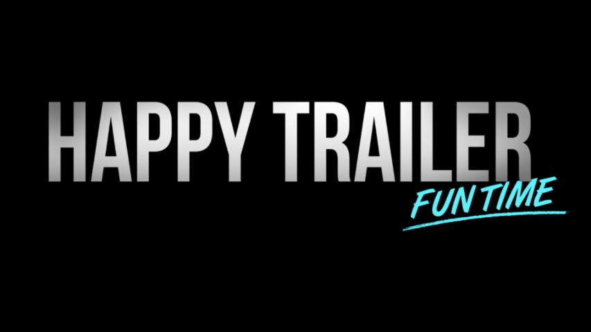 'Happy Trailer Fun Time' Teaser