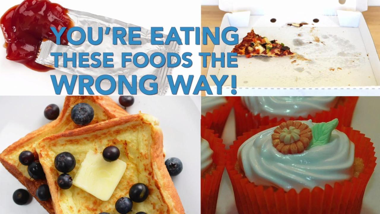 You're Eating These Foods the Wrong Way