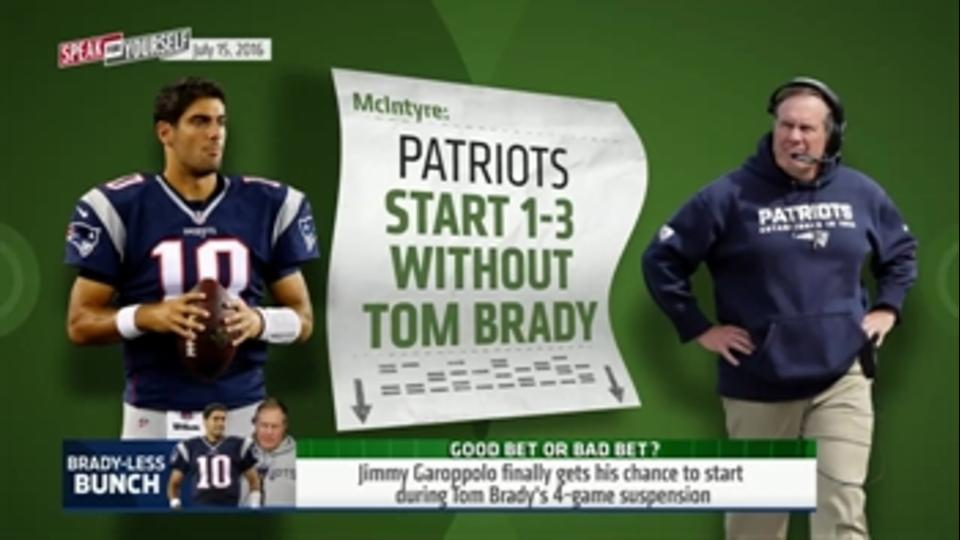 The Patriots will start 1-3 without Tom Brady - 'Speak for Yourself'