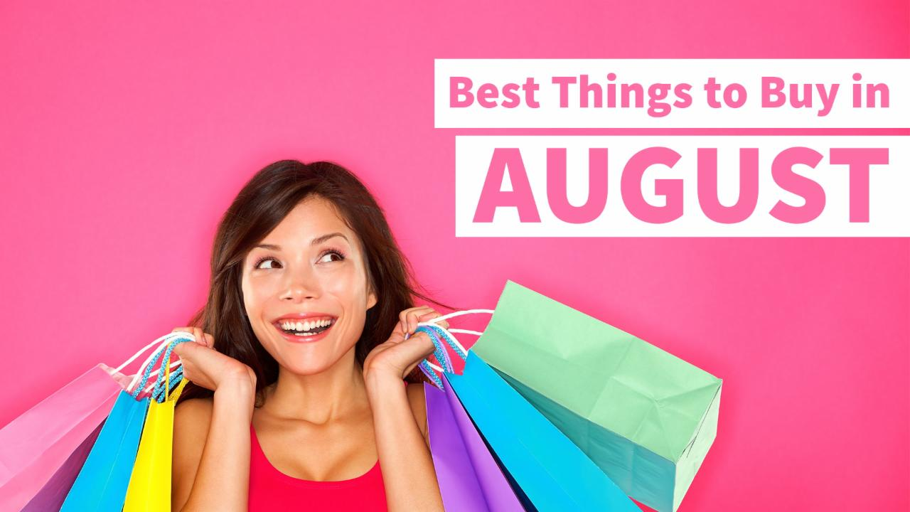 Best Things to Buy in August