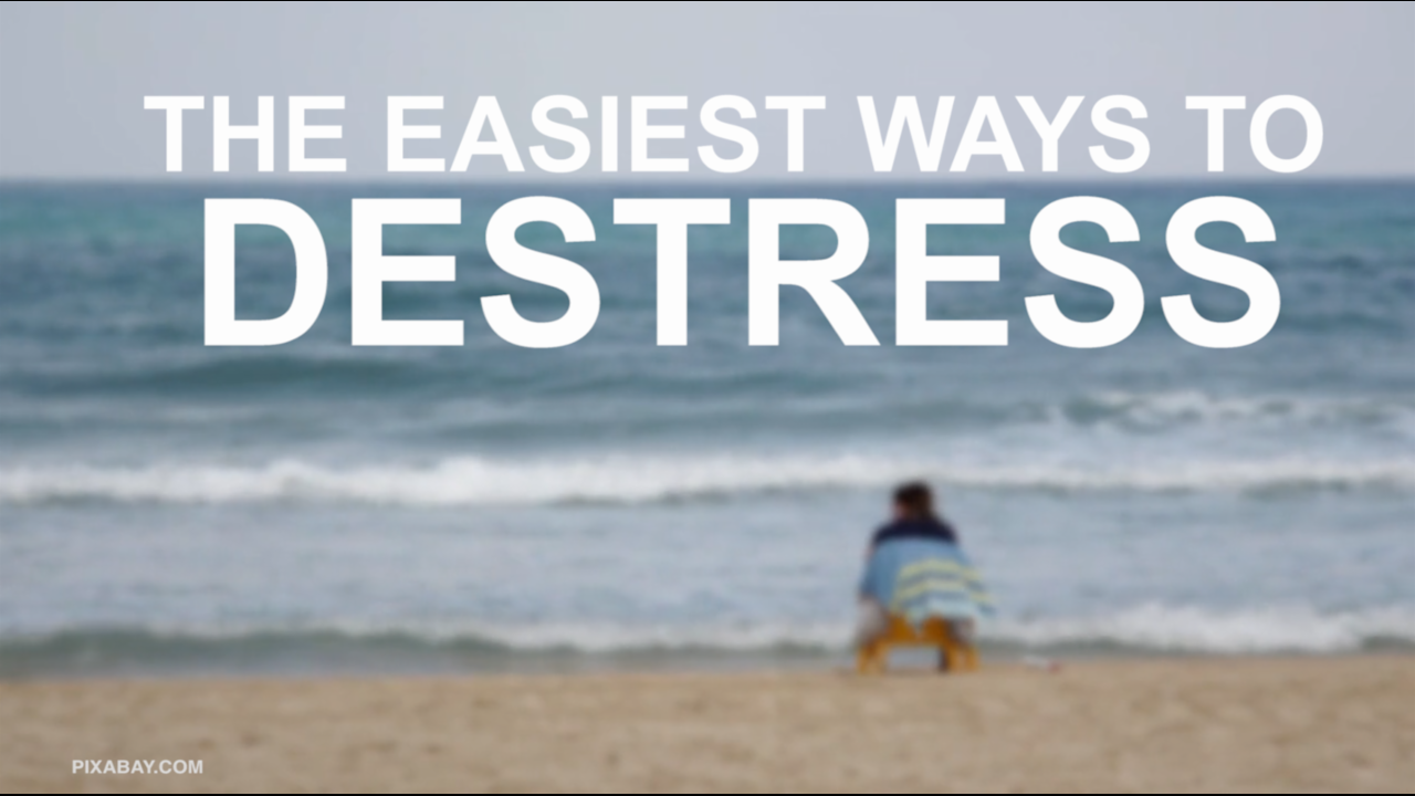 The easiest ways to destress