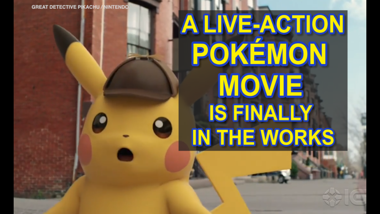 Pokémon live-action movie is finally a go