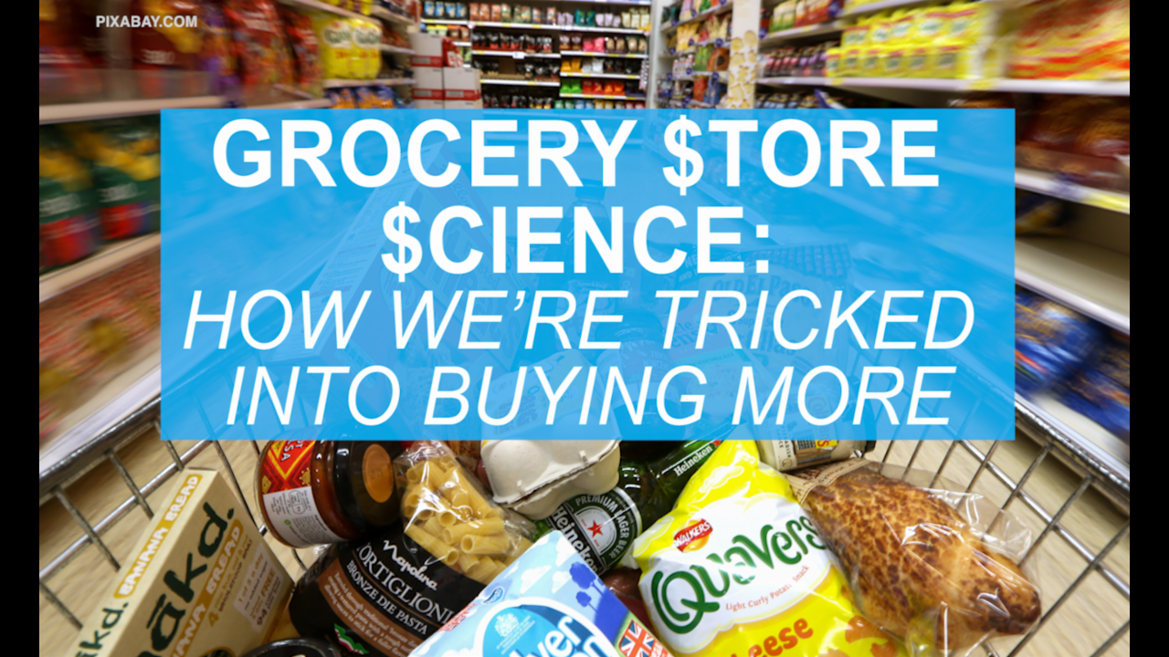 Grocery store science: How we're tricked into buying more