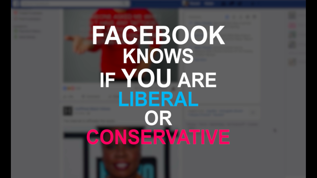 Facebook knows if you're liberal or conservative