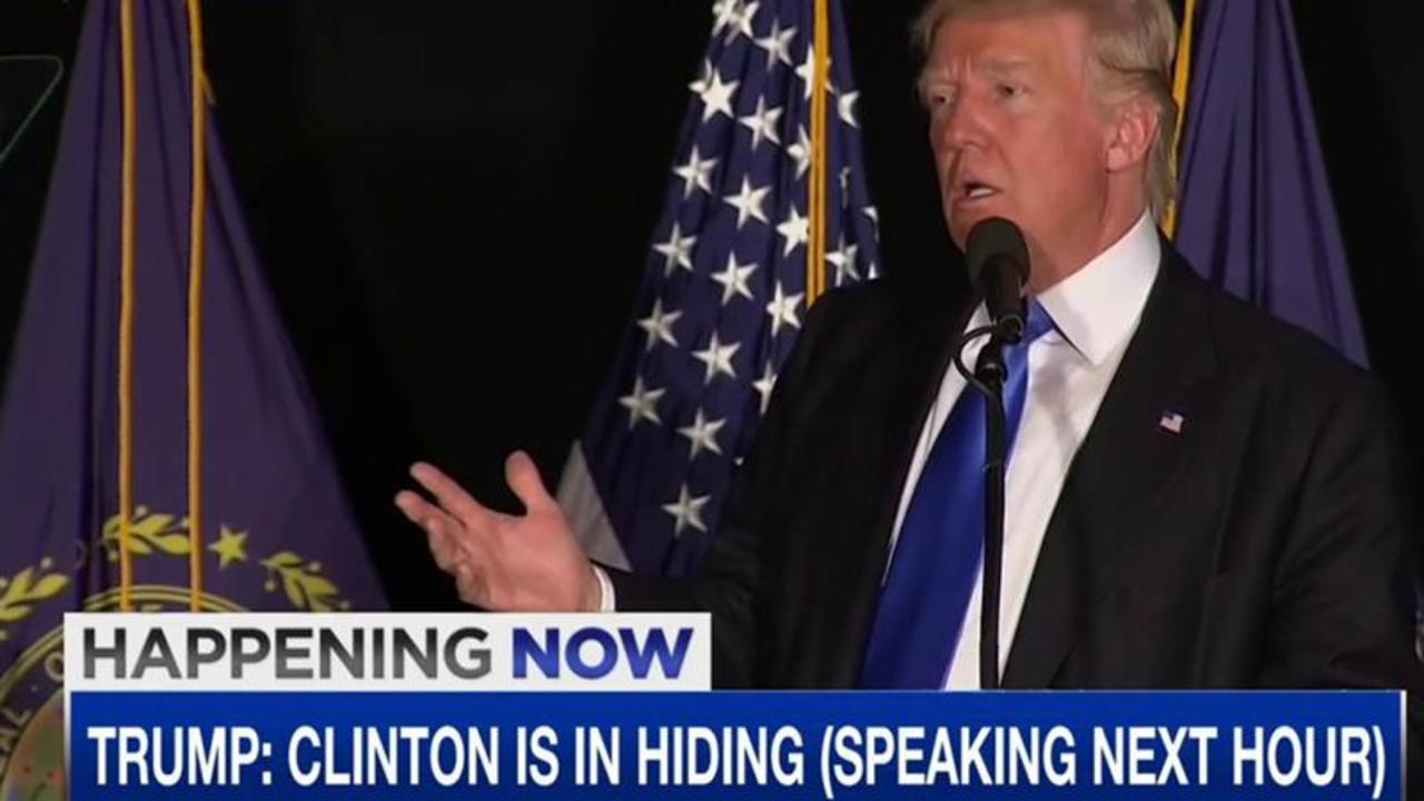 Donald Trump: 'Hillary Clinton has been hiding'