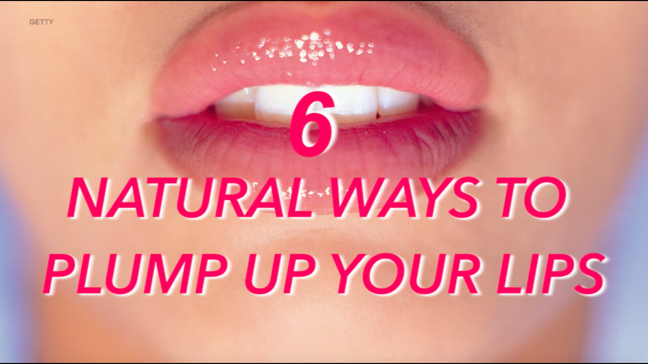 6 natural ways to get fuller lips without surgery - AOL