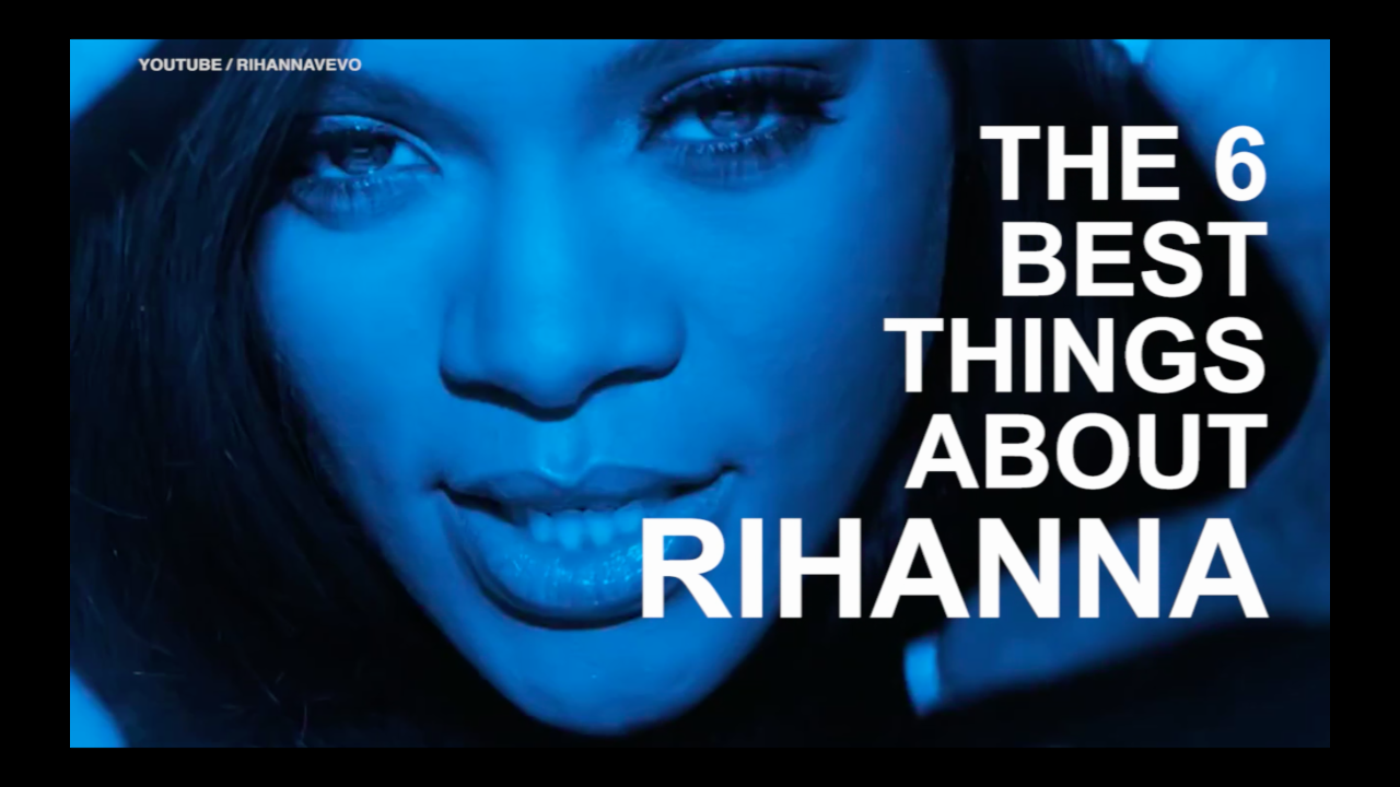 The 6 best things about Rihanna
