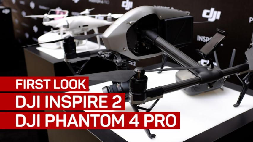 First look: DJI Inspire 2 and DJI Phantom 4 Pro