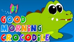 Good Morning Crocodile | Original Song | Nursery Rhymes | Baby Rhymes | Kids Songs